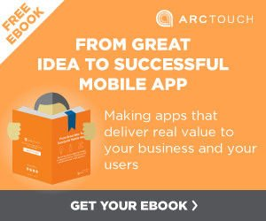 ArcTouch eBook: From Great Idea to Successful Mobile App